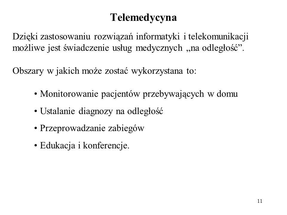 """Telemedycyna Dzięki zastosowaniu rozwiązań informatyki i telekomunikacji możliwe jest świadczenie usług medycznych """"na odległość ."""