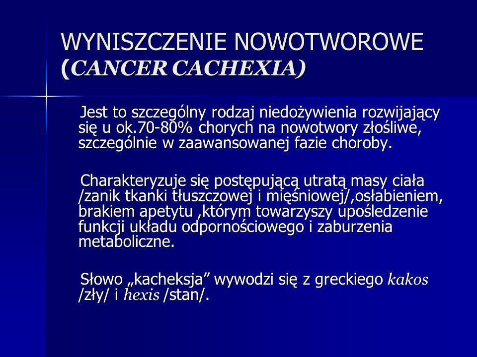WYNISZCZENIE NOWOTWOROWE (CANCER CACHEXIA)