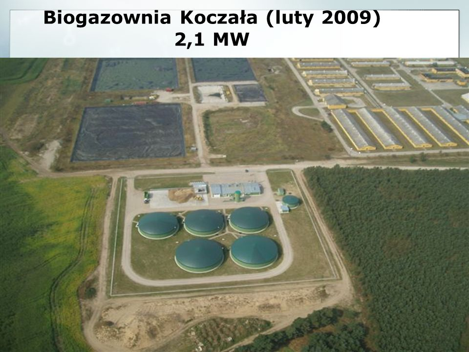 Biogazownia Koczała (luty 2009) 2,1 MW