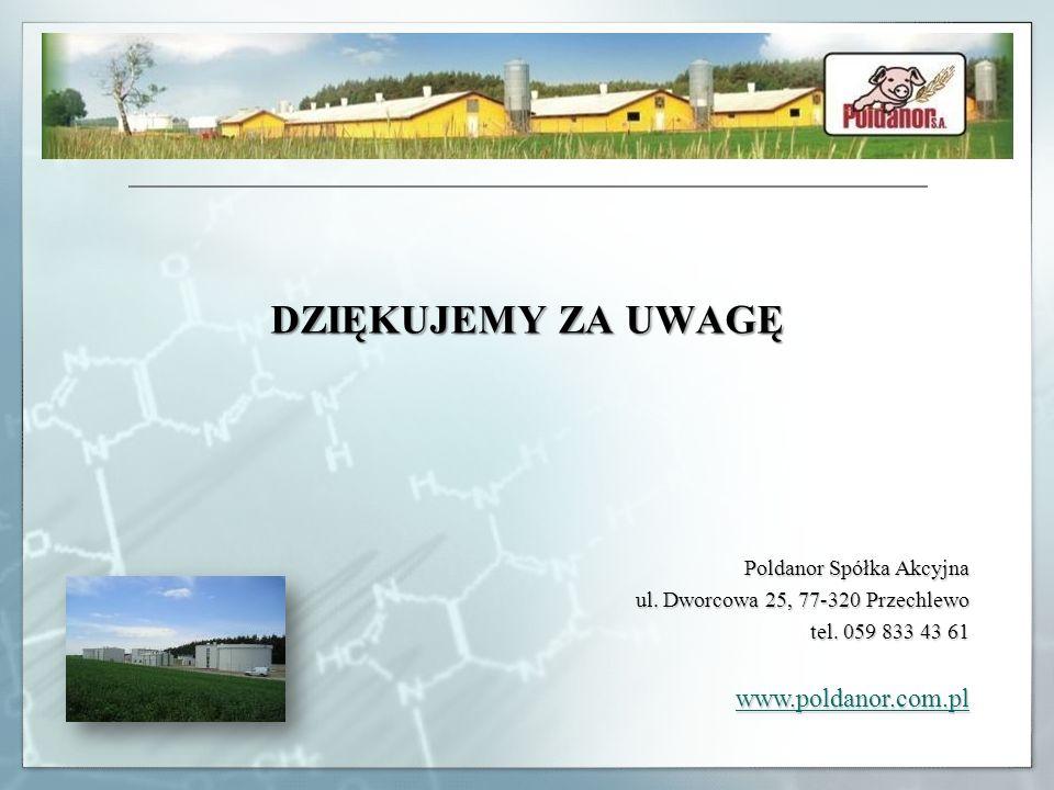 DZIĘKUJEMY ZA UWAGĘ www.poldanor.com.pl Poldanor Spółka Akcyjna