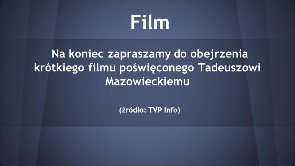 Film Na koniec zapraszamy do obejrzenia krótkiego filmu poświęconego Tadeuszowi Mazowieckiemu.