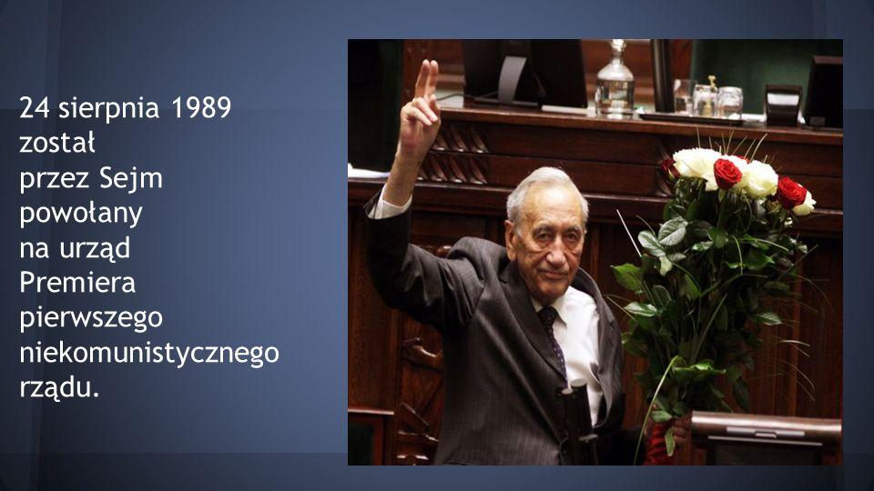 24 sierpnia 1989 został przez Sejm powołany na urząd Premiera pierwszego niekomunistycznego rządu.