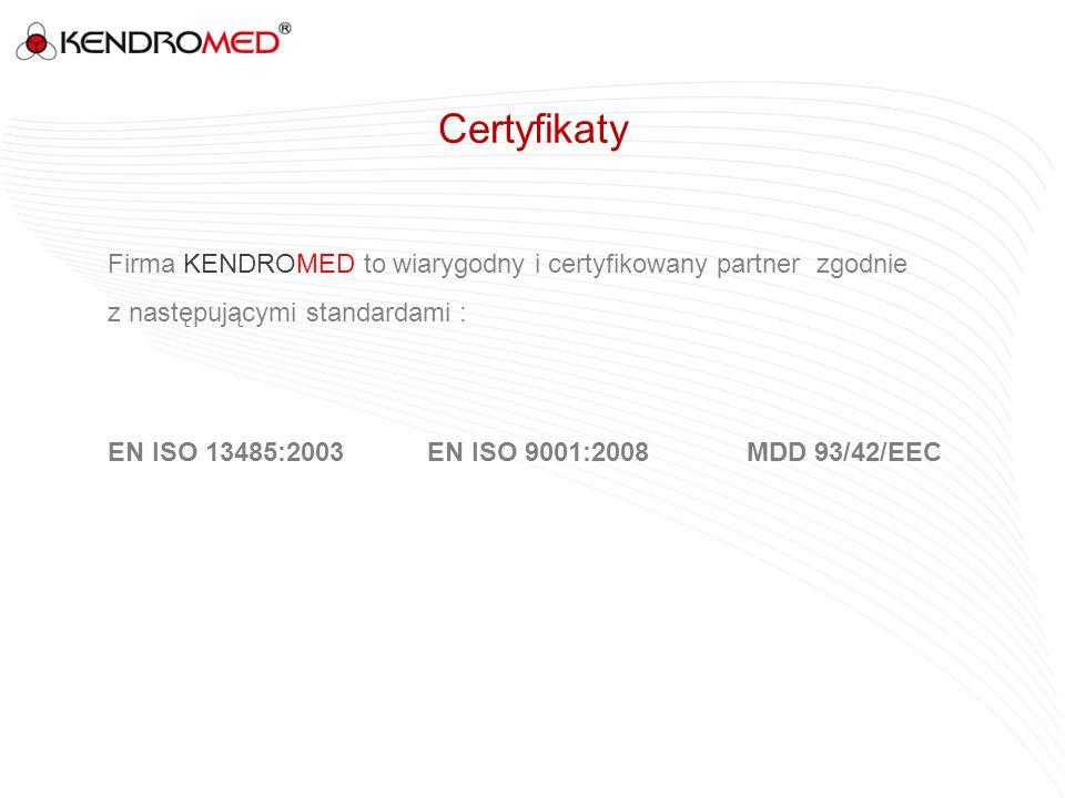 Certyfikaty Firma KENDROMED to wiarygodny i certyfikowany partner zgodnie z następującymi standardami :