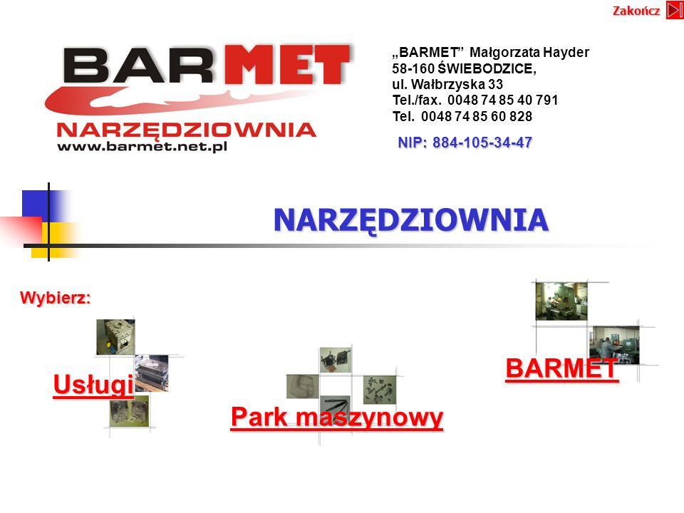 NARZĘDZIOWNIA BARMET Usługi Park maszynowy Wybierz: NIP: 884-105-34-47