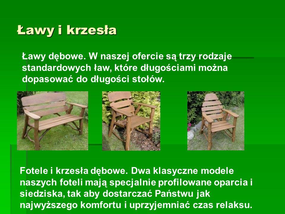 Ławy i krzesła Ławy dębowe. W naszej ofercie są trzy rodzaje standardowych ław, które długościami można dopasować do długości stołów.