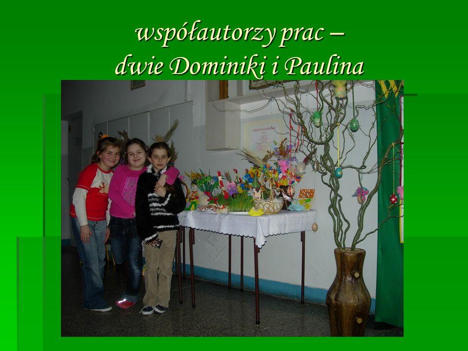 współautorzy prac – dwie Dominiki i Paulina