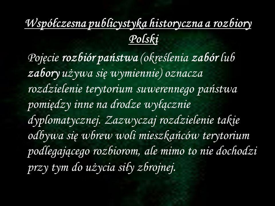 Współczesna publicystyka historyczna a rozbiory Polski