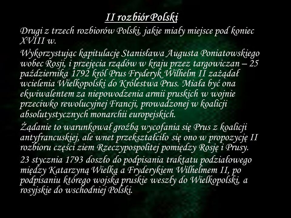 II rozbiór Polski Drugi z trzech rozbiorów Polski, jakie miały miejsce pod koniec XVIII w.