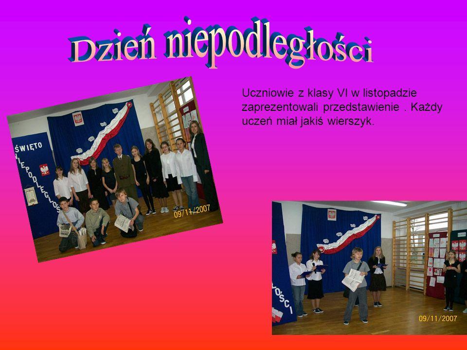 Dzień niepodległości Uczniowie z klasy VI w listopadzie zaprezentowali przedstawienie .