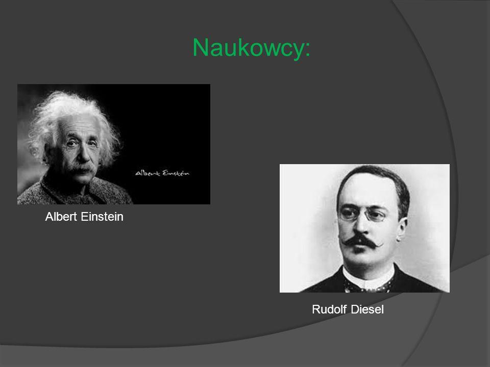 Naukowcy: Albert Einstein Rudolf Diesel