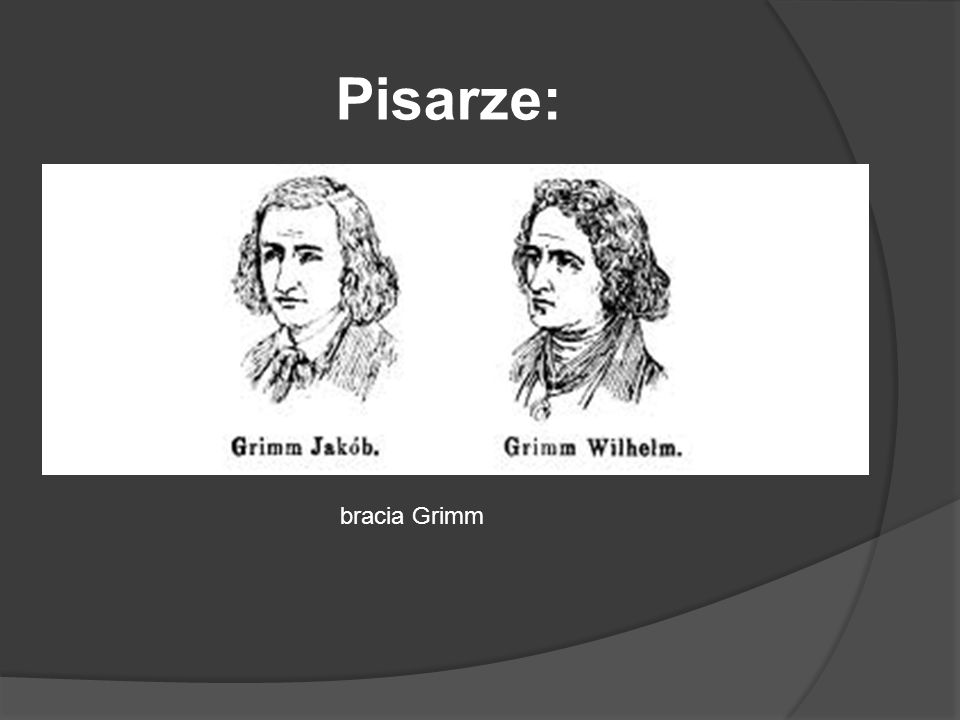 Pisarze: bracia Grimm