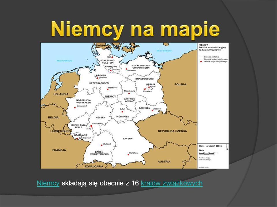 Niemcy na mapie Niemcy składają się obecnie z 16 krajów związkowych