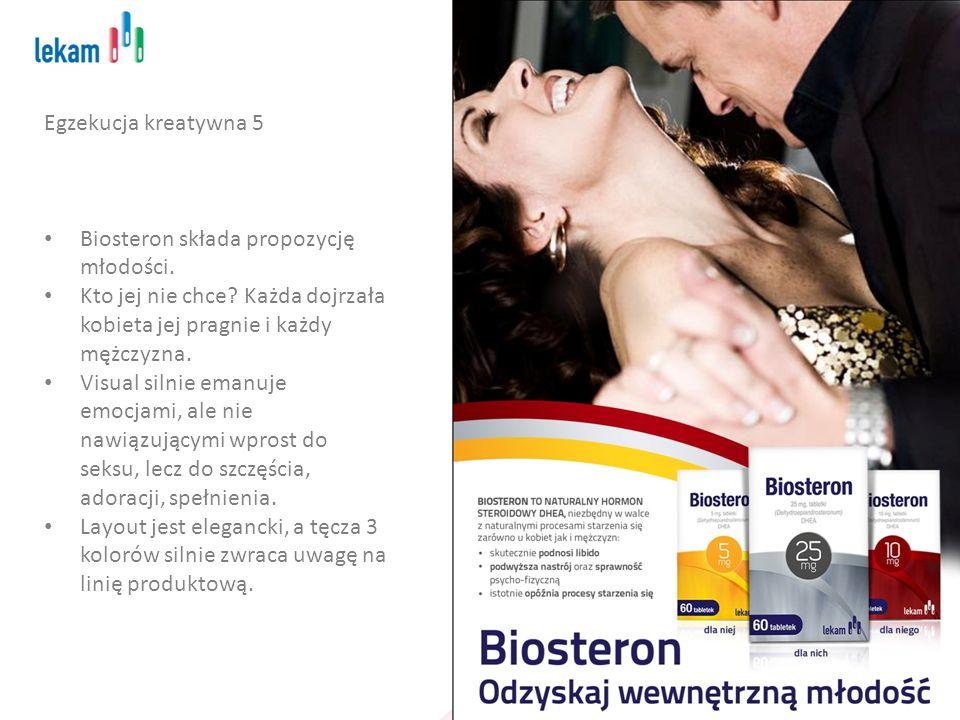 Egzekucja kreatywna 5 Biosteron składa propozycję młodości. Kto jej nie chce Każda dojrzała kobieta jej pragnie i każdy mężczyzna.