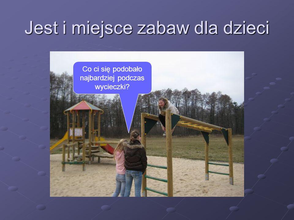 Jest i miejsce zabaw dla dzieci