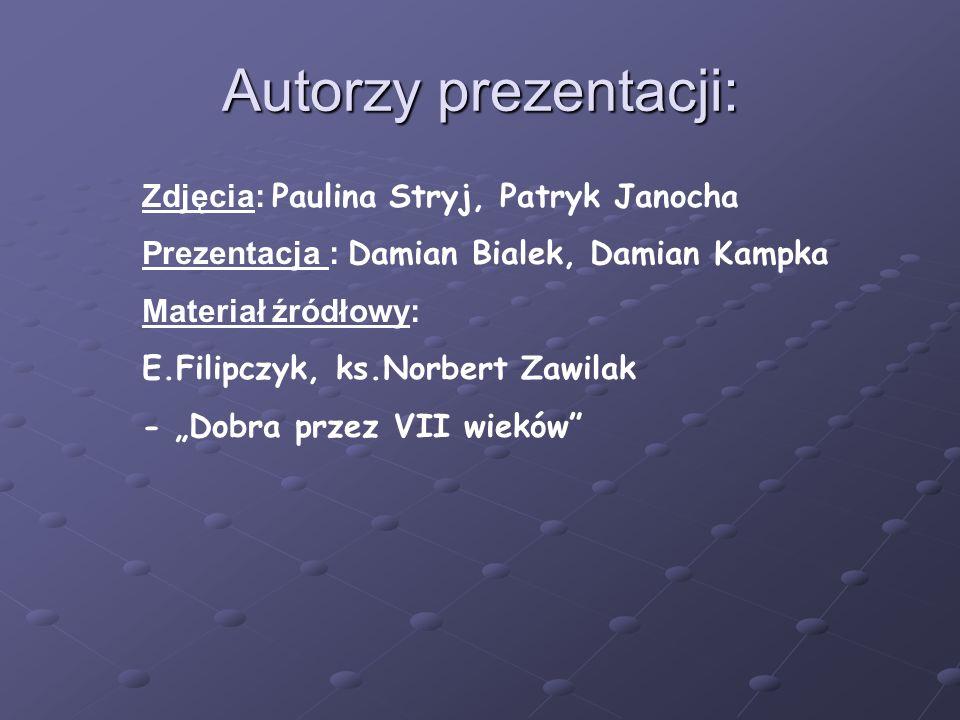 Autorzy prezentacji: Zdjęcia: Paulina Stryj, Patryk Janocha