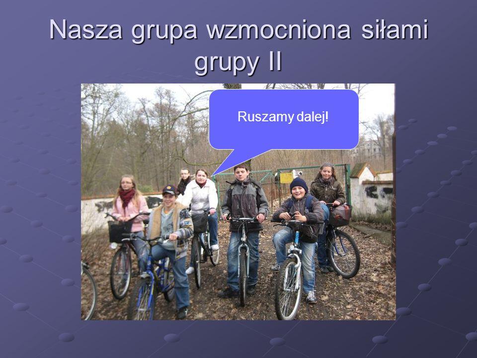 Nasza grupa wzmocniona siłami grupy II