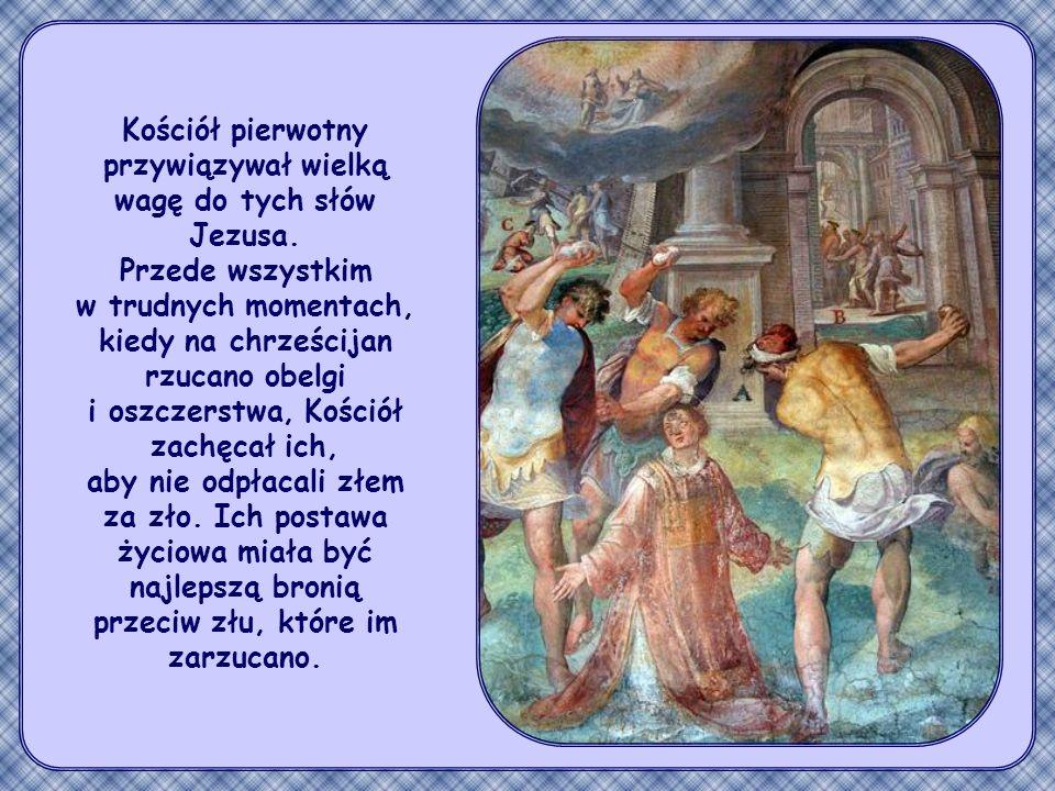 Kościół pierwotny przywiązywał wielką wagę do tych słów Jezusa