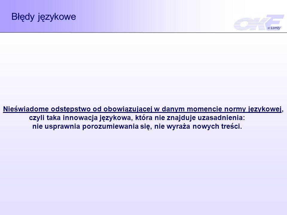 Błędy językowe w Łomży. Nieświadome odstępstwo od obowiązującej w danym momencie normy językowej,
