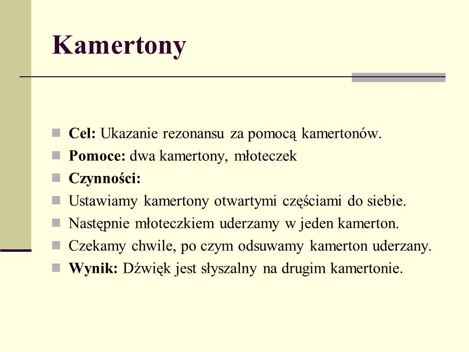 Kamertony Cel: Ukazanie rezonansu za pomocą kamertonów.