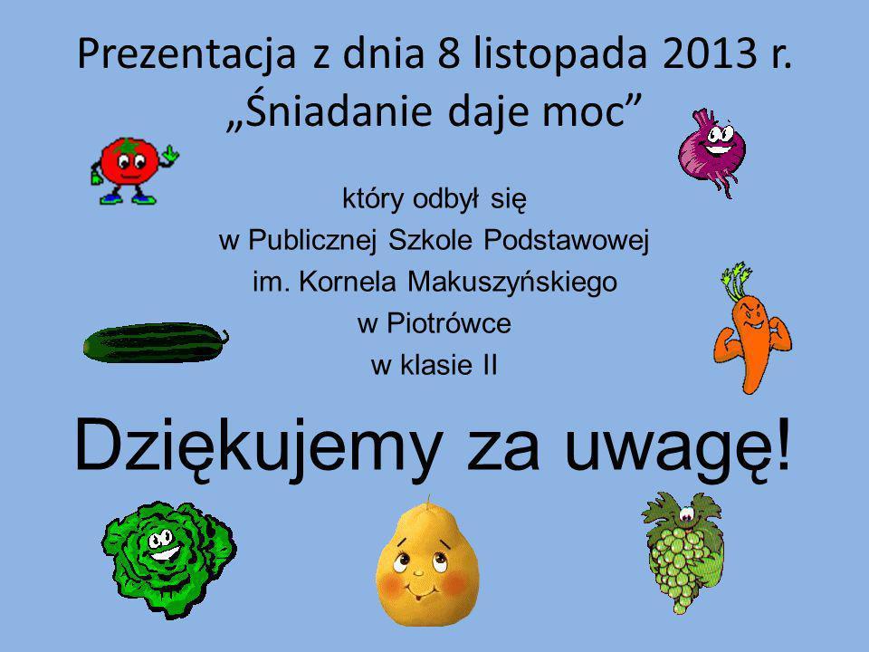 """Prezentacja z dnia 8 listopada 2013 r. """"Śniadanie daje moc"""