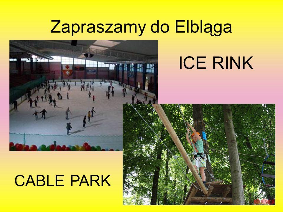 Zapraszamy do Elbląga ICE RINK CABLE PARK