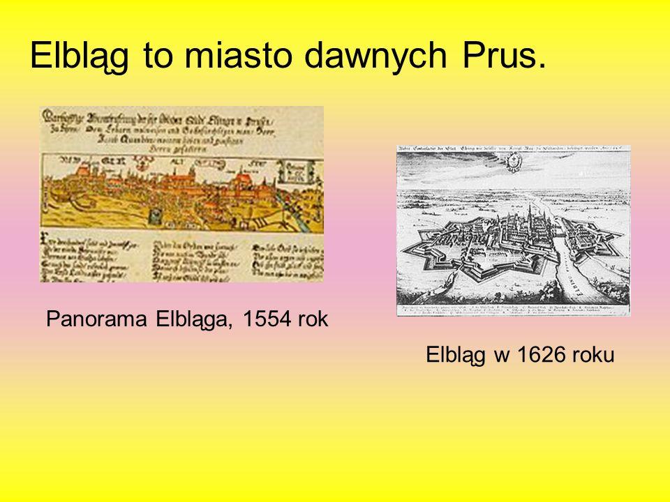 Elbląg to miasto dawnych Prus.