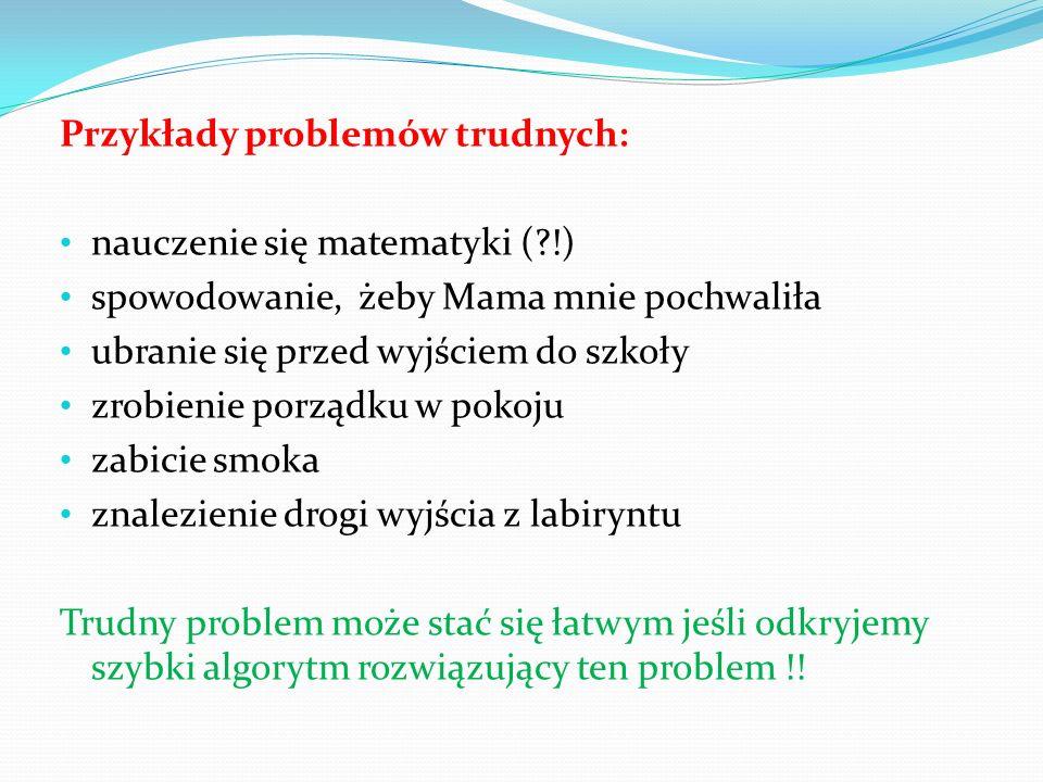 Przykłady problemów trudnych: