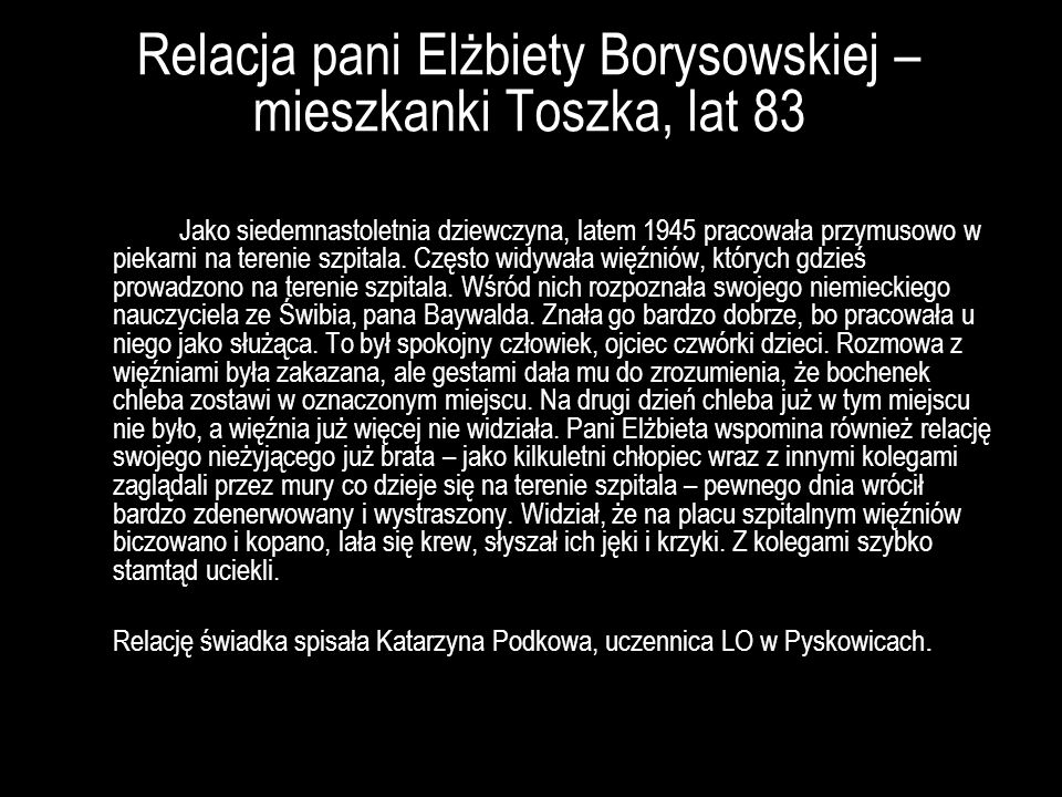 Relacja pani Elżbiety Borysowskiej – mieszkanki Toszka, lat 83