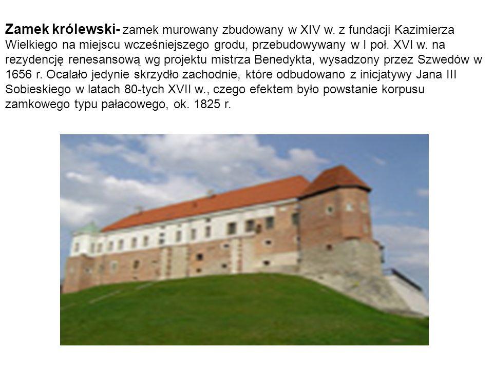 Zamek królewski- zamek murowany zbudowany w XIV w
