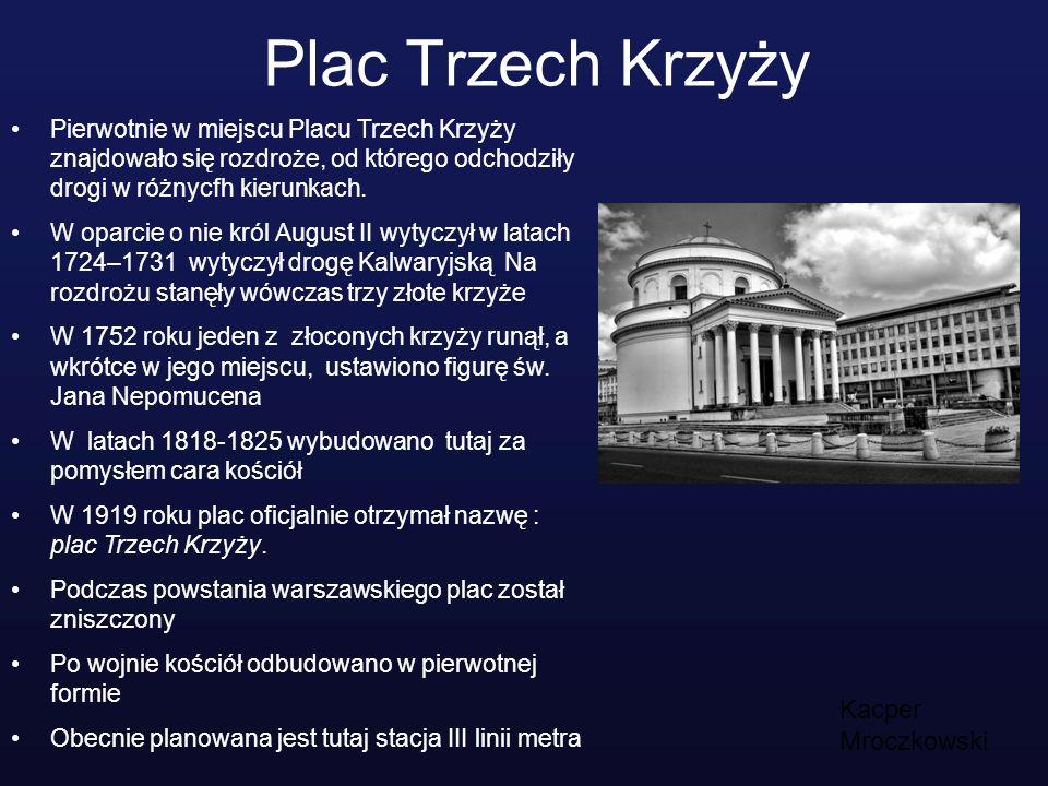 Plac Trzech Krzyży Kacper Mroczkowski
