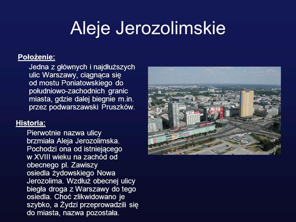 Aleje Jerozolimskie Położenie: