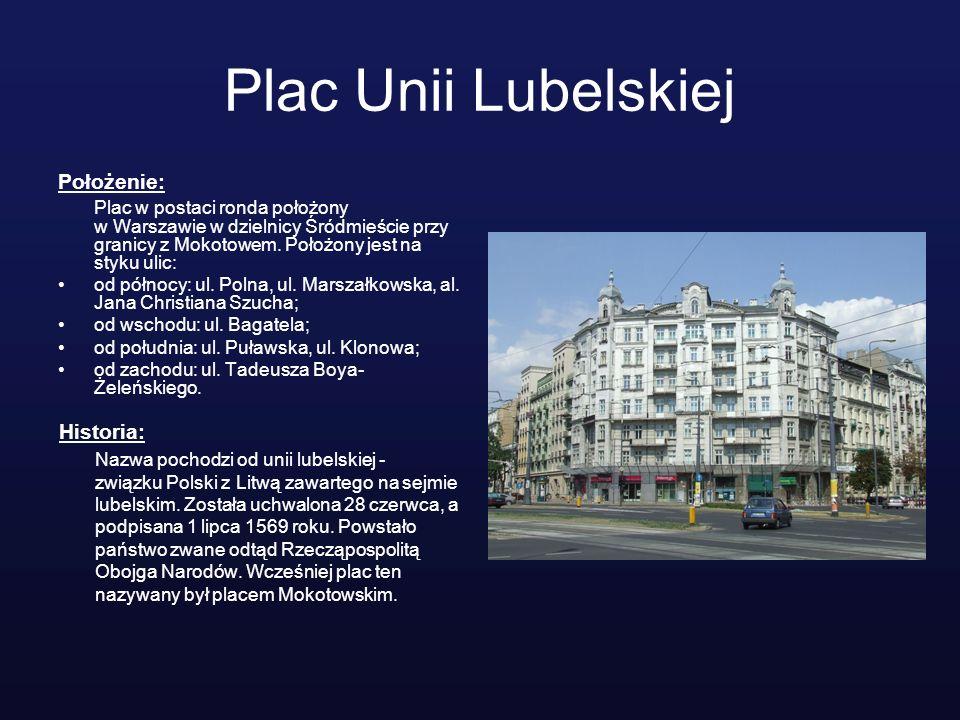 Plac Unii Lubelskiej Położenie: