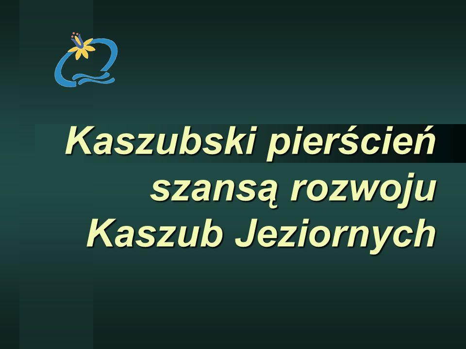 Kaszubski pierścień szansą rozwoju Kaszub Jeziornych