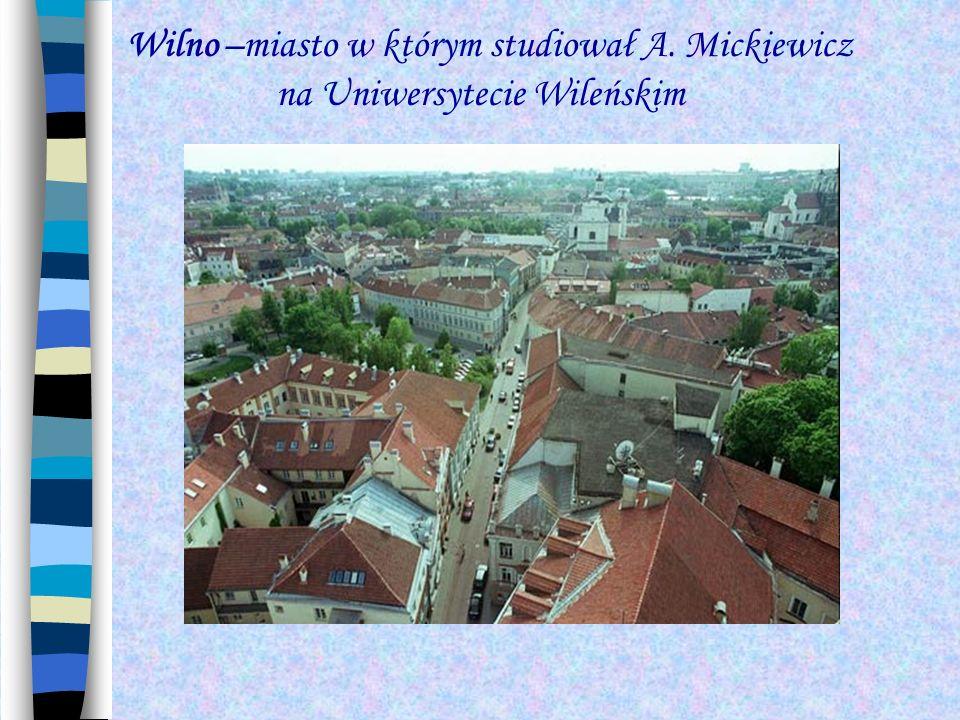 Wilno –miasto w którym studiował A. Mickiewicz
