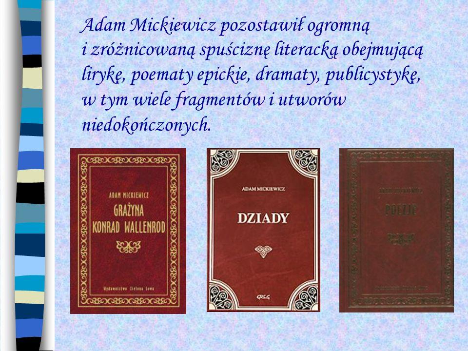 Adam Mickiewicz pozostawił ogromną