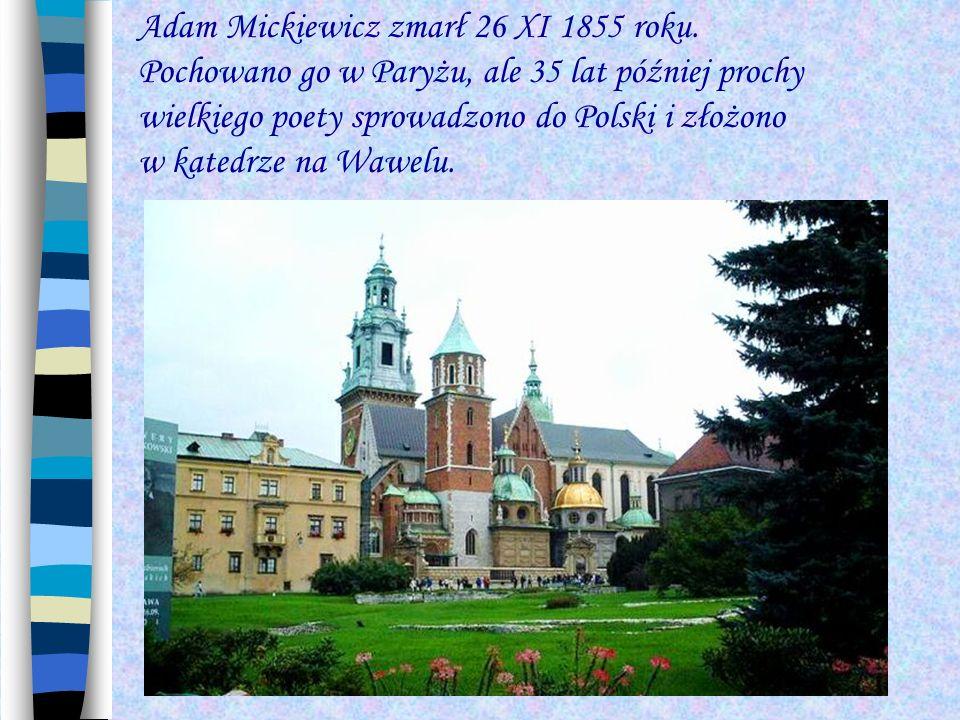 Adam Mickiewicz zmarł 26 XI 1855 roku