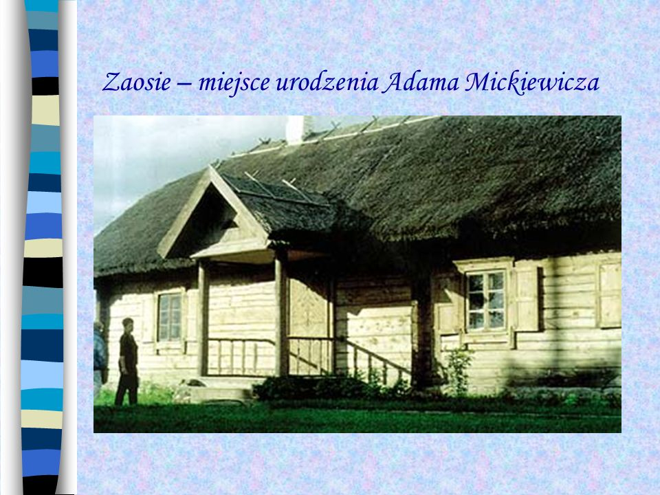 Zaosie – miejsce urodzenia Adama Mickiewicza