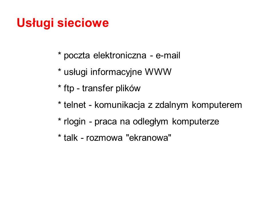 Usługi sieciowe * poczta elektroniczna - e-mail