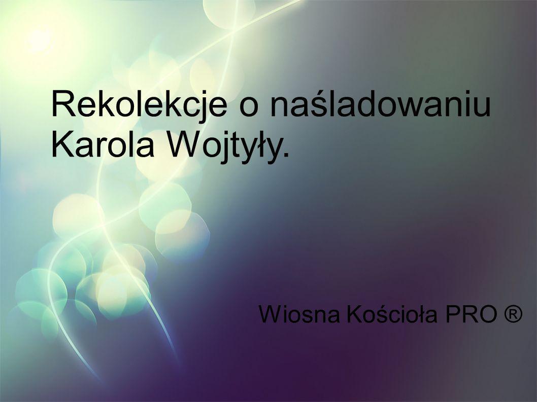 Rekolekcje o naśladowaniu Karola Wojtyły.