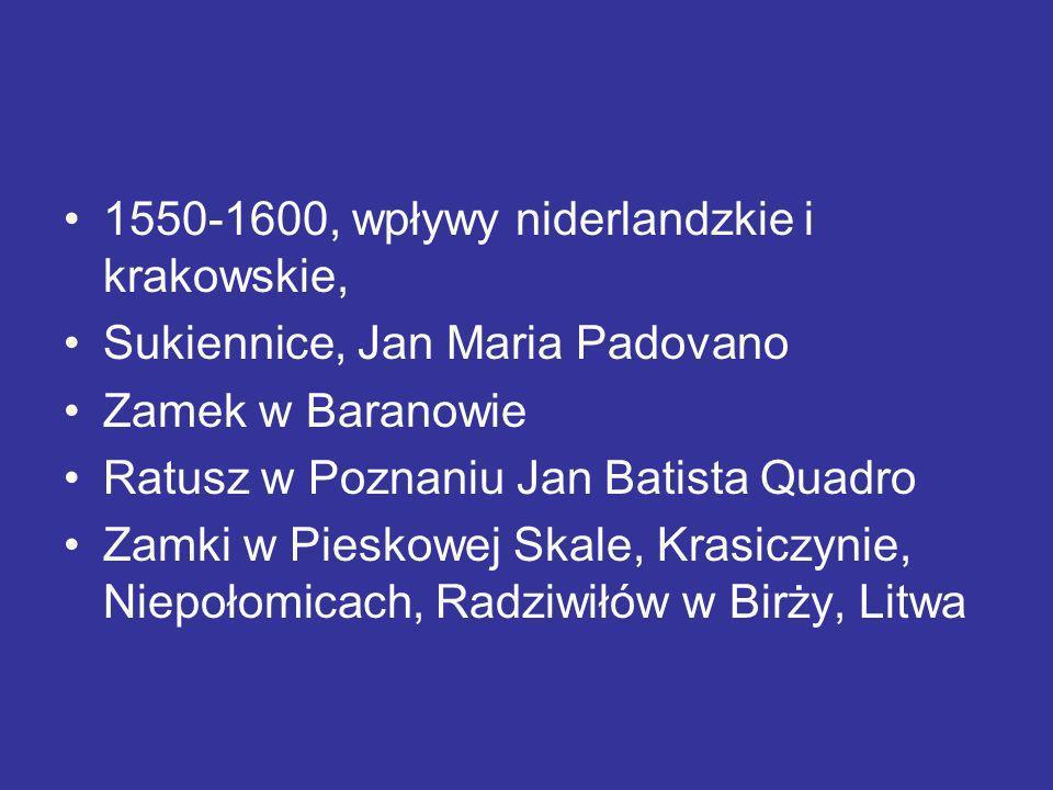 1550-1600, wpływy niderlandzkie i krakowskie,