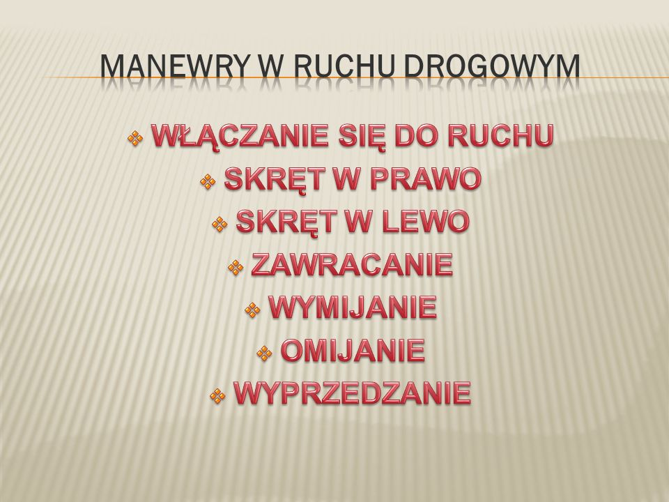 MANEWRY W RUCHU DROGOWYM