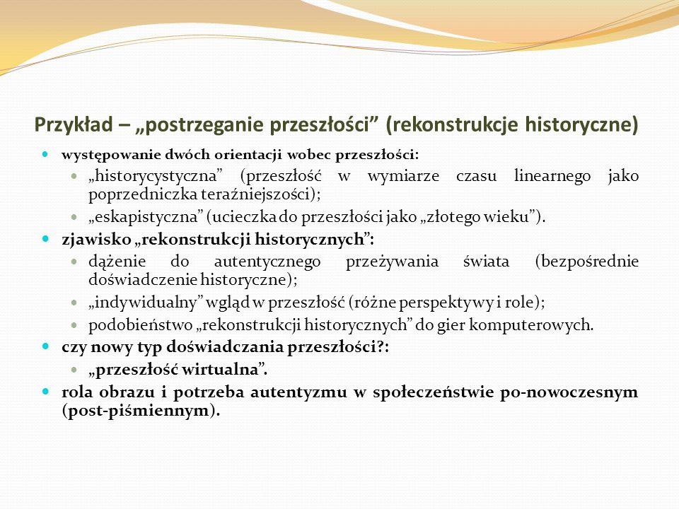 """Przykład – """"postrzeganie przeszłości (rekonstrukcje historyczne)"""