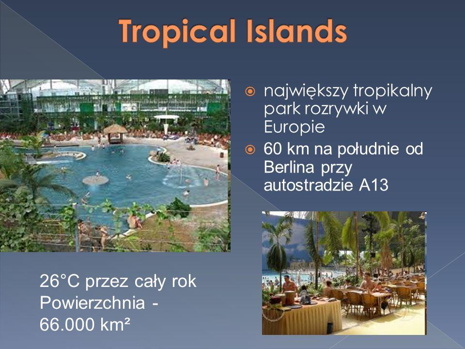 Tropical Islands 26°C przez cały rok Powierzchnia - 66.000 km²