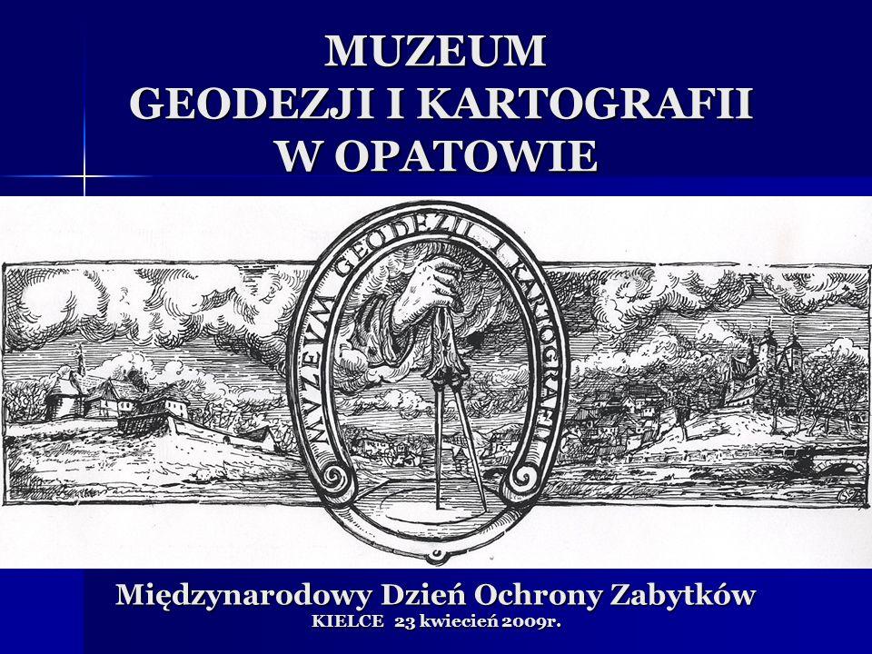 MUZEUM GEODEZJI I KARTOGRAFII W OPATOWIE