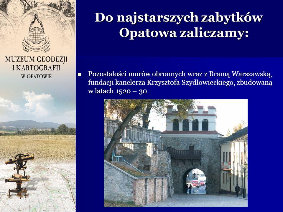 Do najstarszych zabytków Opatowa zaliczamy: