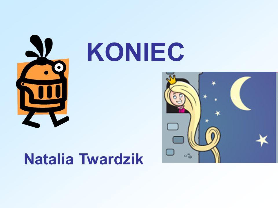 KONIEC Natalia Twardzik