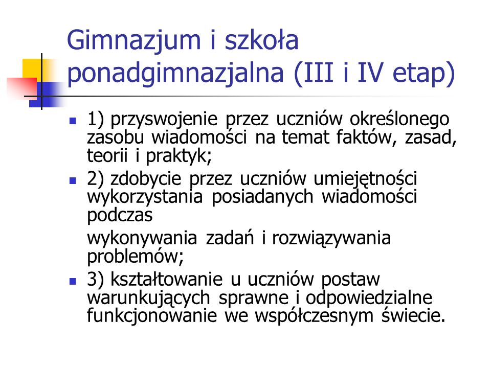 Gimnazjum i szkoła ponadgimnazjalna (III i IV etap)