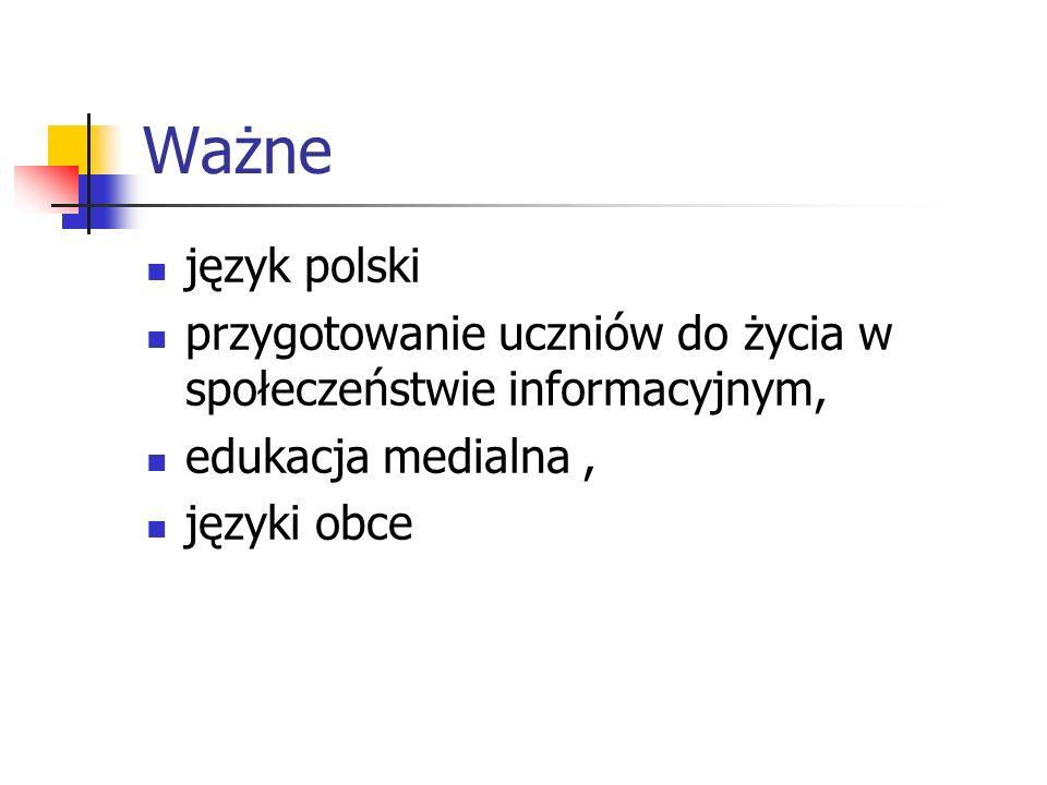 Ważne język polski. przygotowanie uczniów do życia w społeczeństwie informacyjnym, edukacja medialna ,