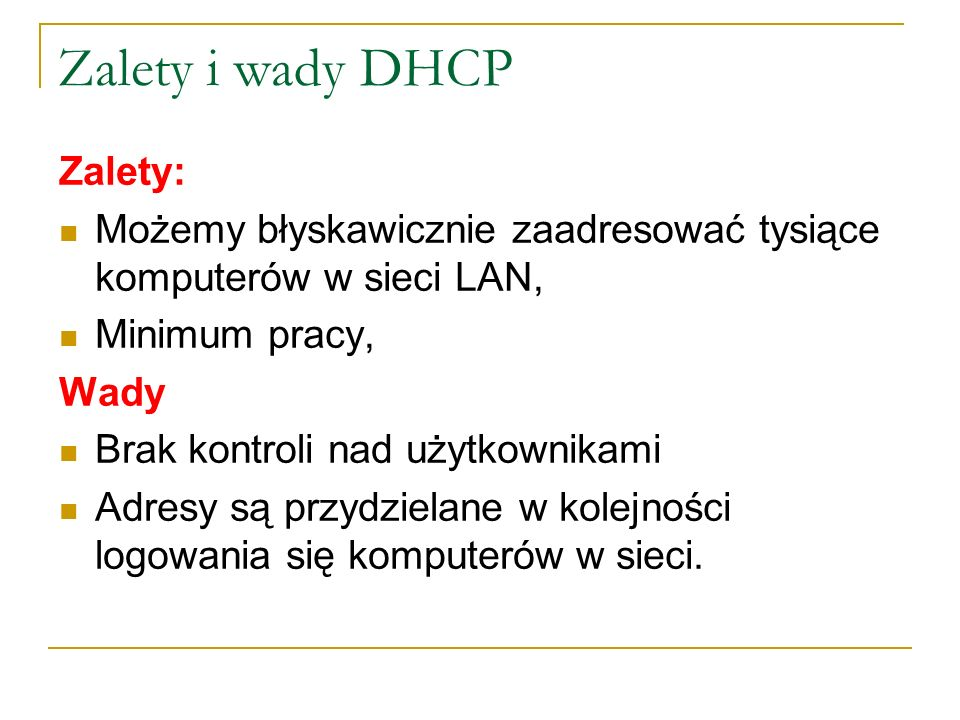 Zalety i wady DHCP Zalety: