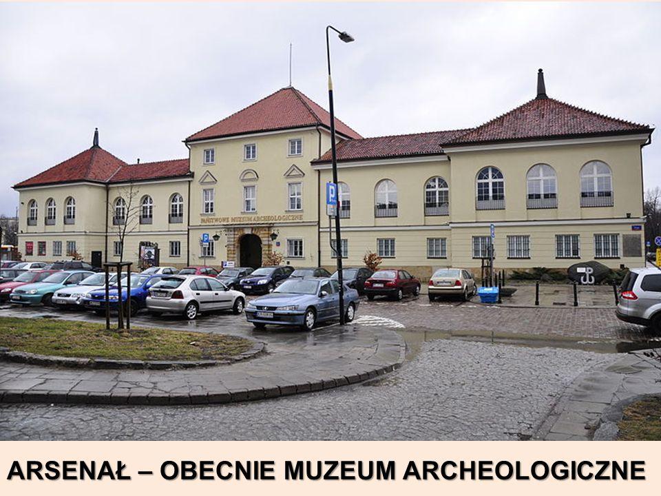 ARSENAŁ – OBECNIE MUZEUM ARCHEOLOGICZNE